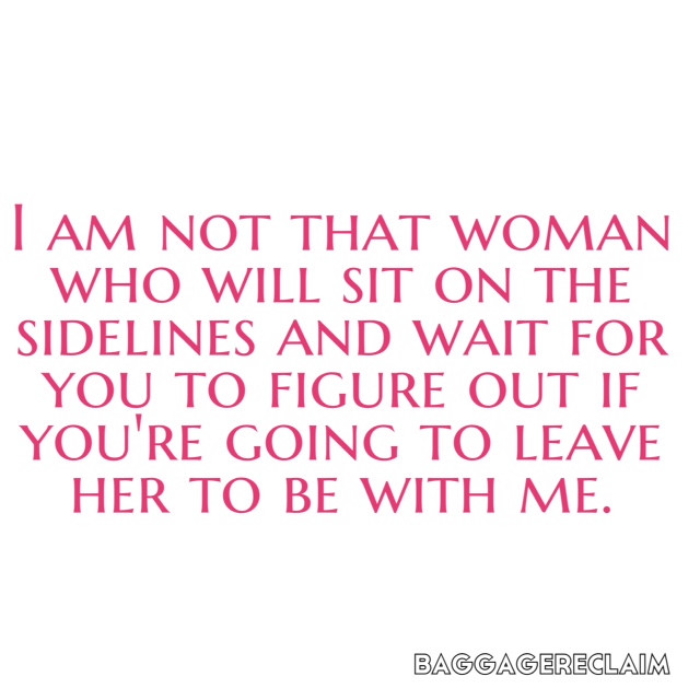 Tired Of Being The Other Woman Quotes I am not that woman who will