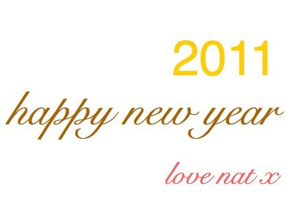 Happy New Year – Thoughts For 2011