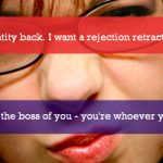 Quit Seeking A ' Rejection Retraction'
