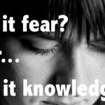 Is It 'Fear'? Or Is It 'Knowledge' That You Haven't Responded To?