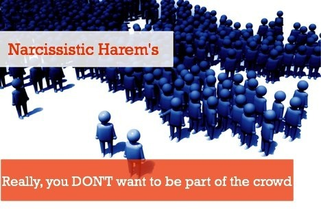 Narcissistic Harem's - REALLY YOU DON'T WANT TO BE PART OF THE CROWD