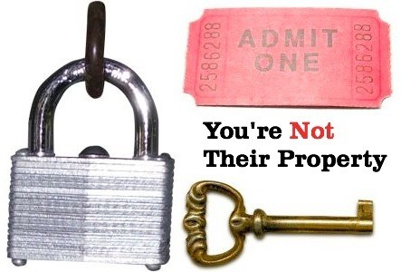You're Not Their Property