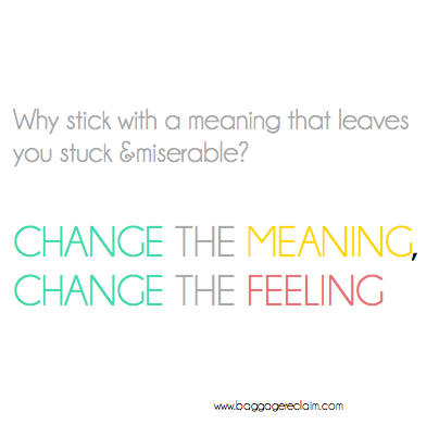 Change The Meaning, Change The Feeling