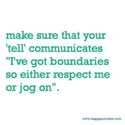 make sure that your 'tell' communicates 