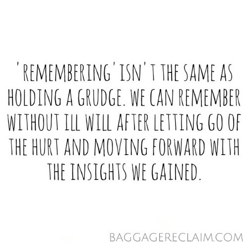 Don't mistake awareness of the past with holding a grudge or a necessity to press the Reset Button