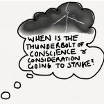 Don't passively wait around for someone to be struck by the thunderbolt of conscience and consideration – take action!