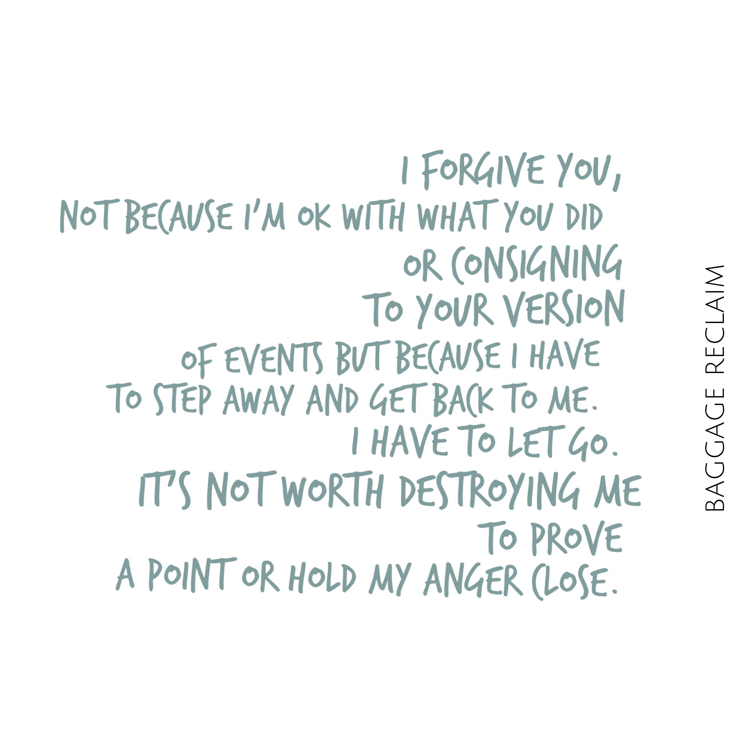 Forgiveness isn't about agreeing with or condoning the other person's actions