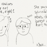 Man assuming that because she says that she's spirtual that she's going to be honest and won't hurt him. Woman is thinking that he hopefully realises that they're not exclusive.