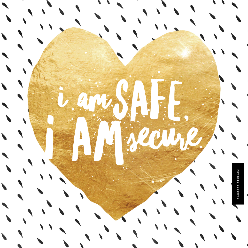 I am safe, I am secure Affirmation
