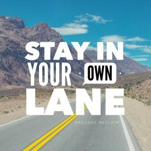 stay-in-your-own-lane
