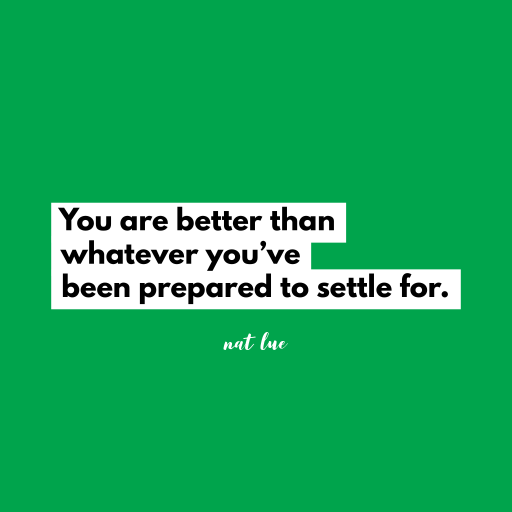 You are better than whatever you've been prepared to settle for quote by Natalie Lue, Baggage Reclaim