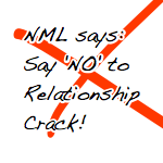 NML says: Say no to relationships crack