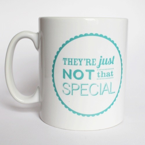 you re not that special
