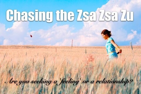 Are You Hankering for the Zsa Zsa Zu or Chasing a 'Feeling'?