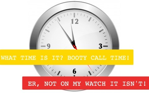 Booty call time