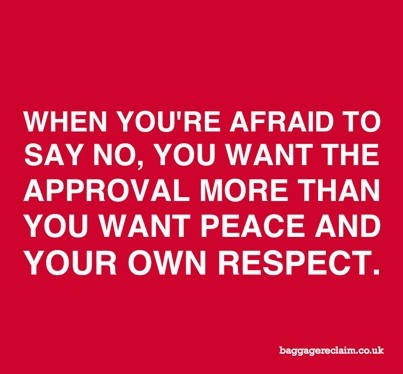 You want the approval more than you want peace and your own respect.