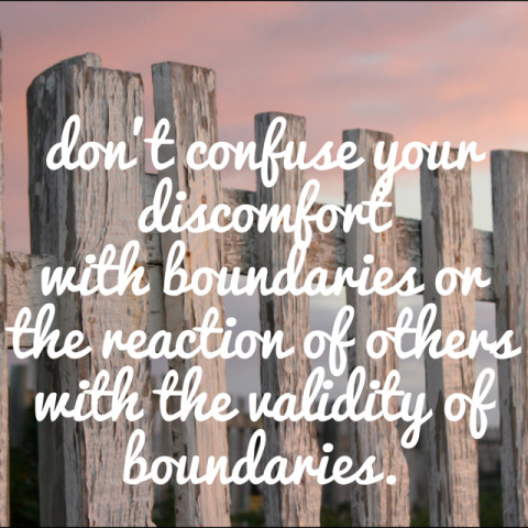 It's critical not to confuse your discomfort or their reaction to you not kow-towing to their rules or allowing them to direct you, with the validity of boundaries.