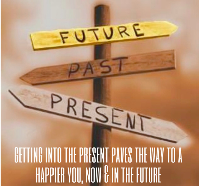 Getting into the present paves the way to a happier you, now and in the future