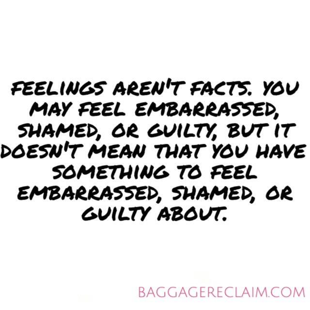 Feelings aren't facts.
