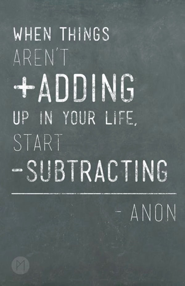 When things stop adding up, start subtracting