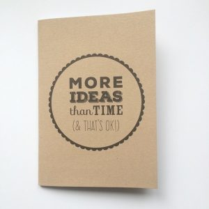 More Ideas Than Time notebook by Baggage Reclaim