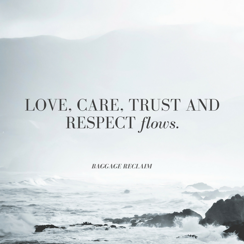 love, care, trust and respect flows