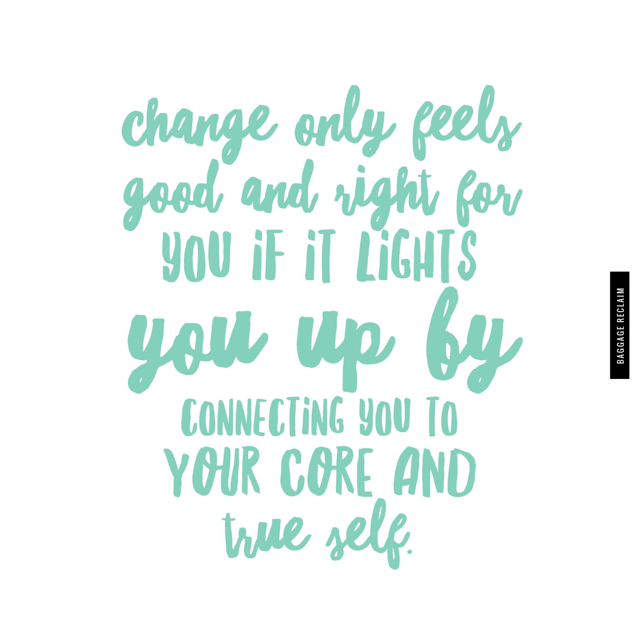 Change Has To Be About Becoming More of Who You Are