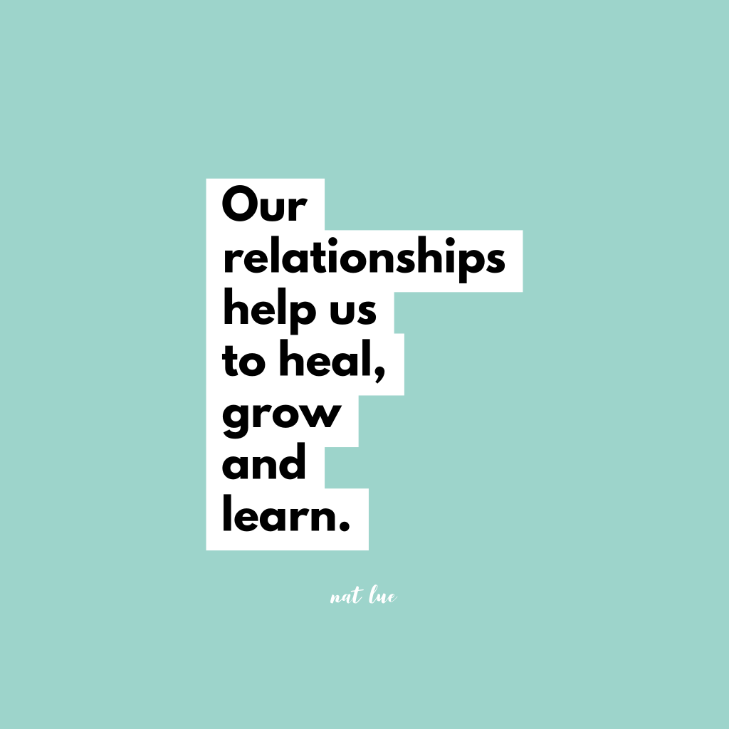 Our relationships help us to heal, grow and learn. By Natalie Lue. Quote about affairs
