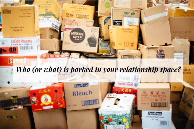 Who (or what) is parked in your relationship space? Photo by chuttersnap on Unsplash