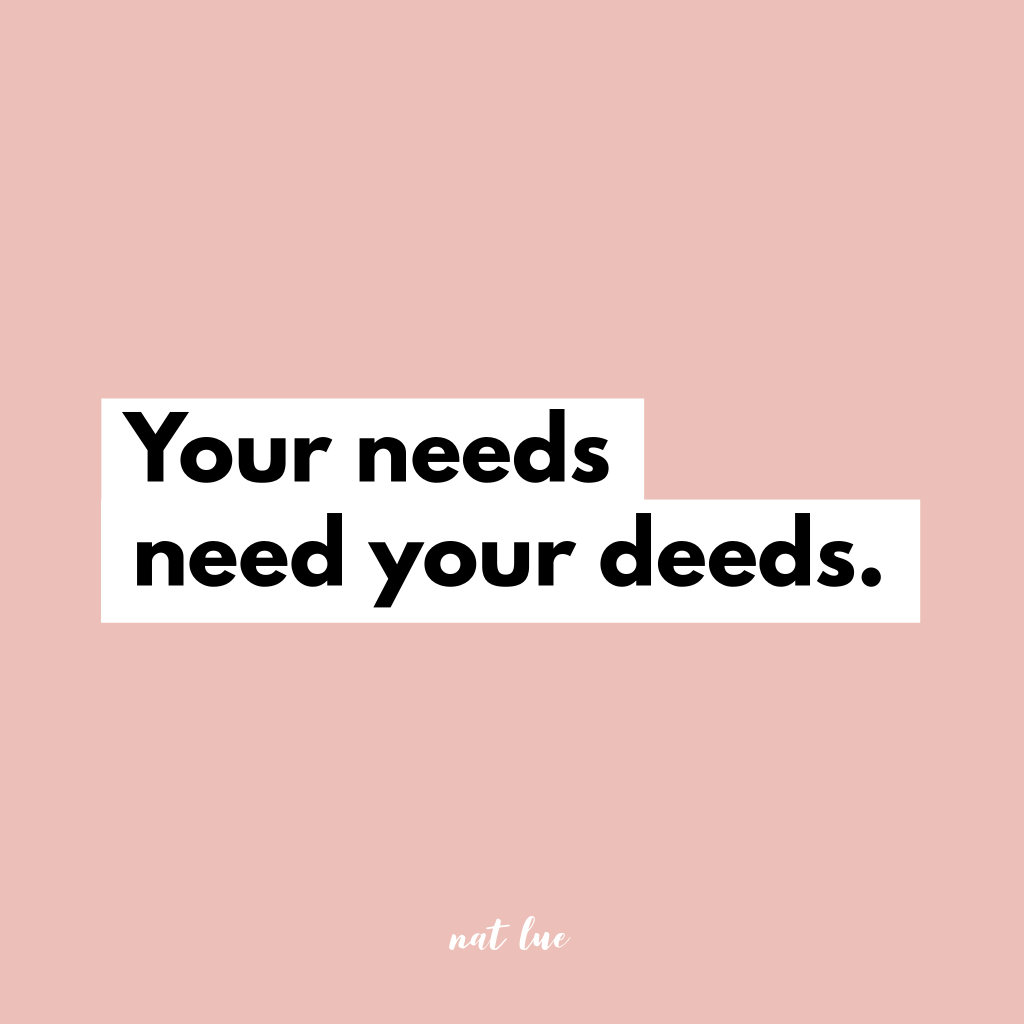"About emotional, mental, physical and spiritual bandwidth. ""Your needs need your deeds."" by Natalie Lue"
