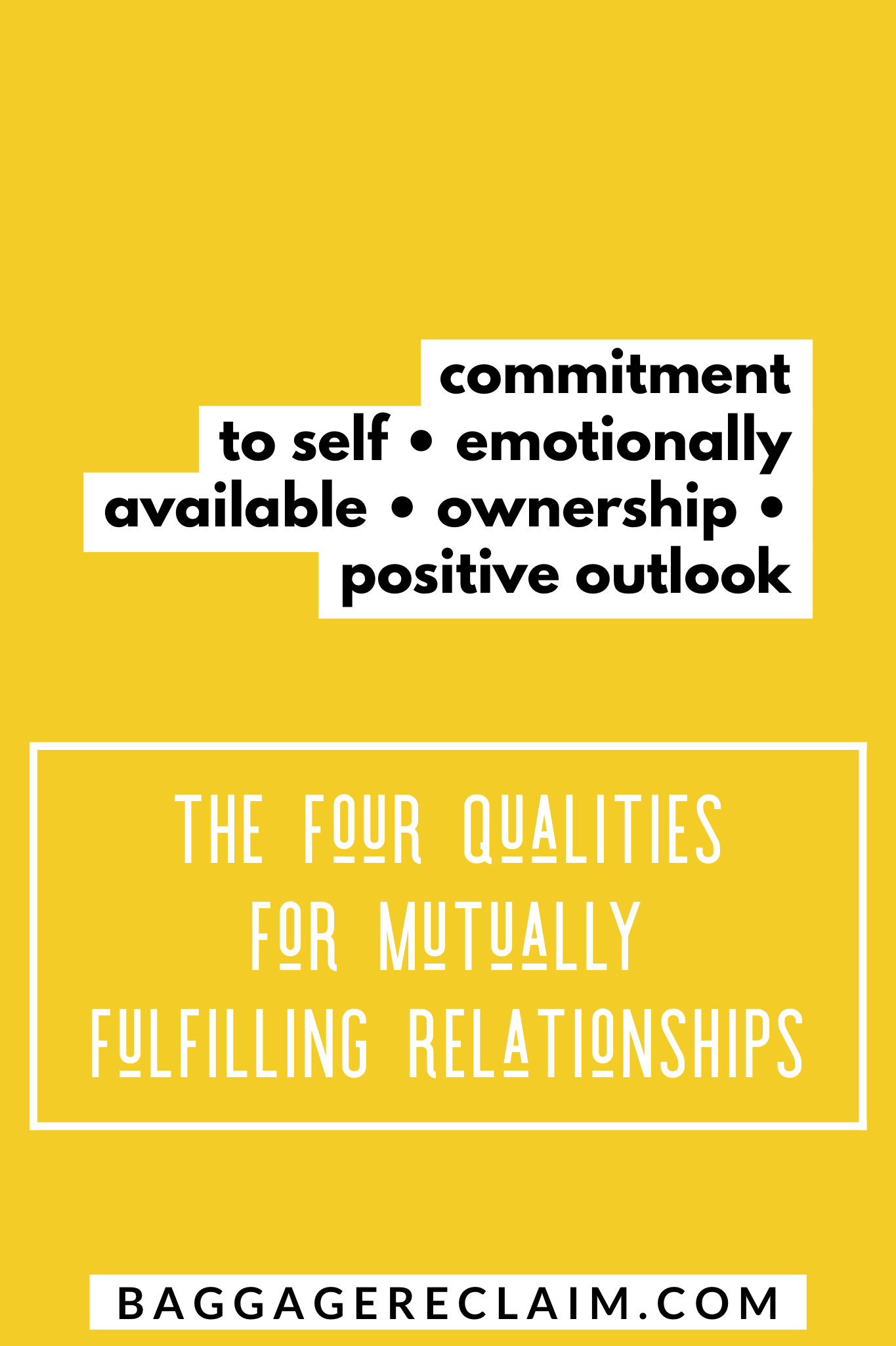 the four qualities for mutually fulfilling relationships. Natalie Lue. commitment to self. emotionally available. ownership. positive outlook
