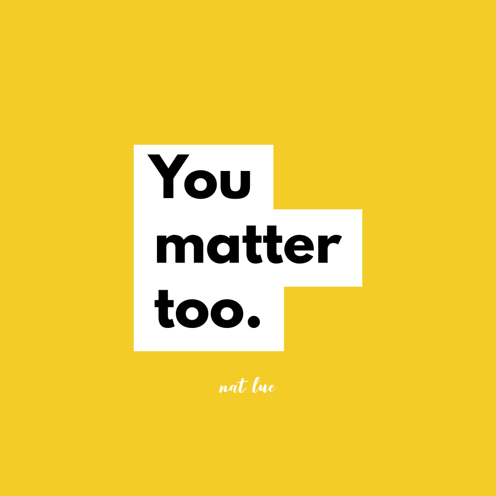"""You matter too"" by Natalie Lue re mental health"
