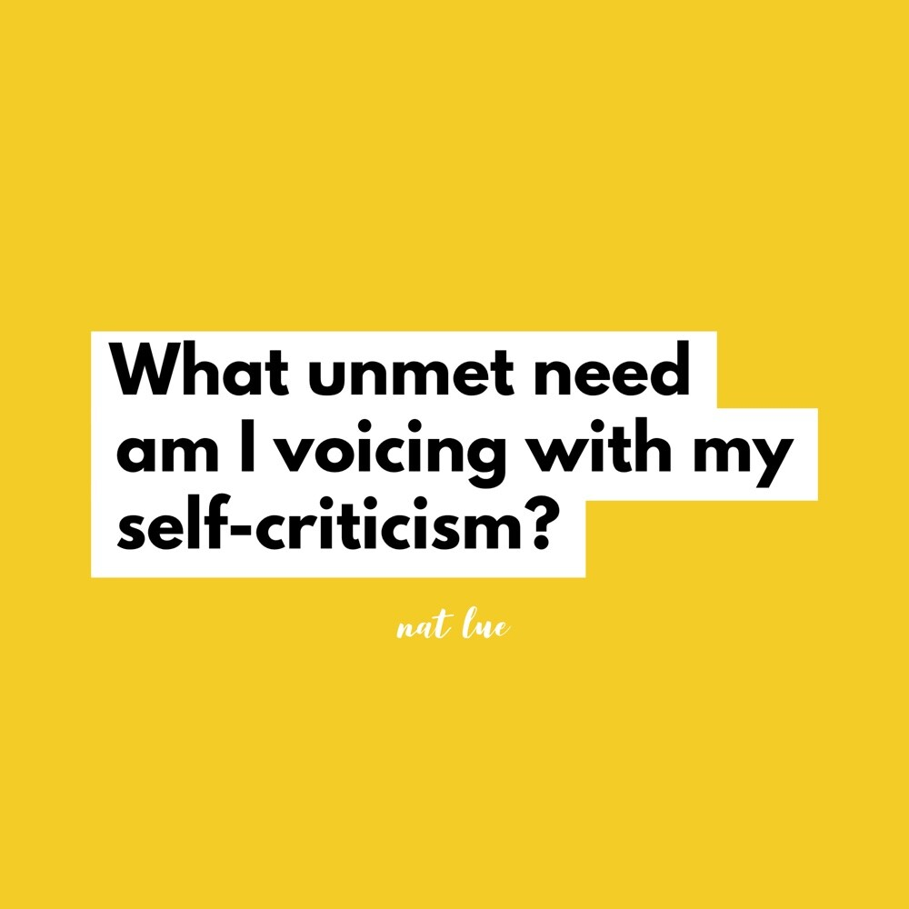 Why you haven't allowed you to move on: self-criticism is an expression of an unmet need