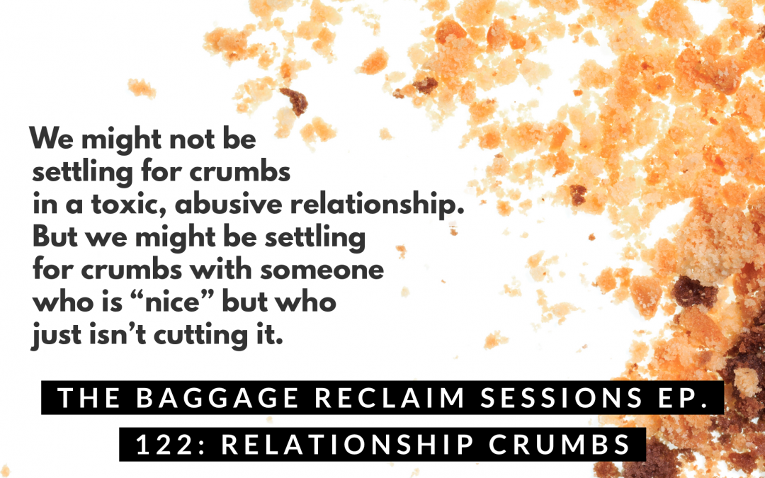Relationship Crumbs: It's still crumbs whether the person's