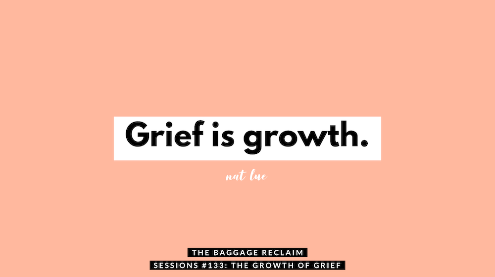 Podcast Ep. 133: The Growth of Grief
