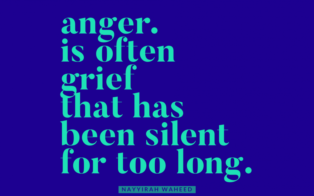 Yes, silencing grief leads to anger