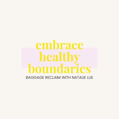 Embrace Healthy Boundaries online course by Natalie Lue