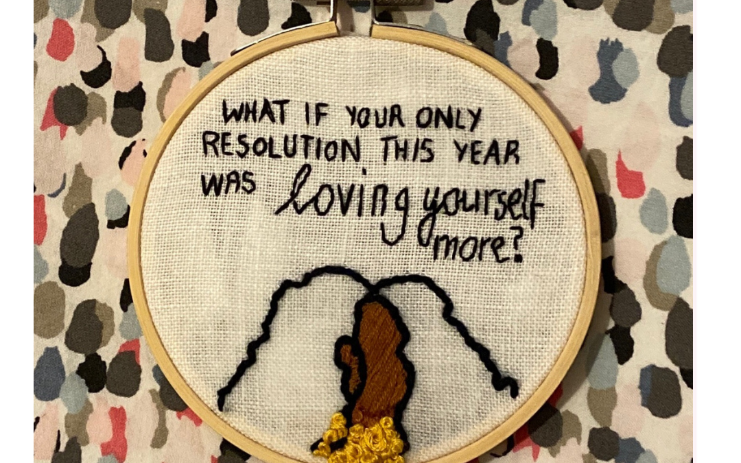 What if your only resolution this year was loving yourself more?