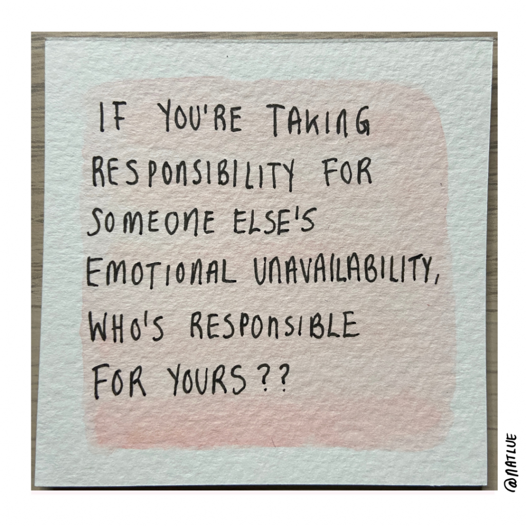 """If you're taking responsibility for someone else's emotional unavailability, who's responsible for yours?"" @natlue Why they're still emotionally unavailable. Baggage Reclaim by Natalie Lue. On a pink watercolour background"