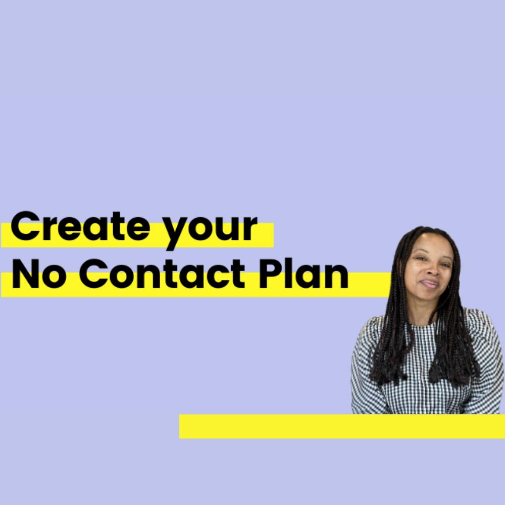 Create Your No Contact Plan