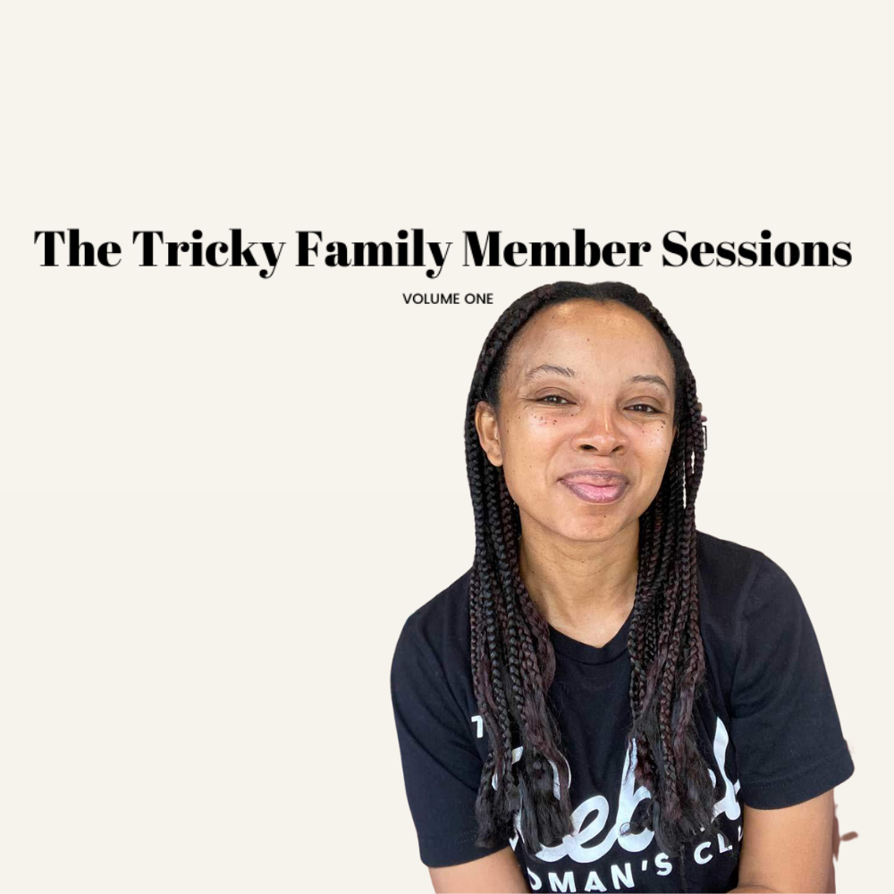 The Tricky Family Member Sessions