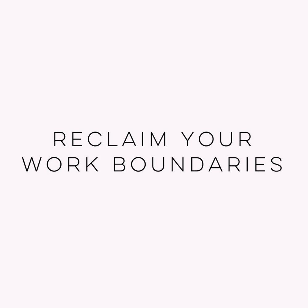 reclaim your work boundaries